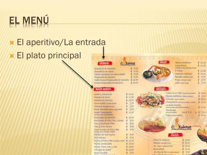 El aperitivo/La entrada