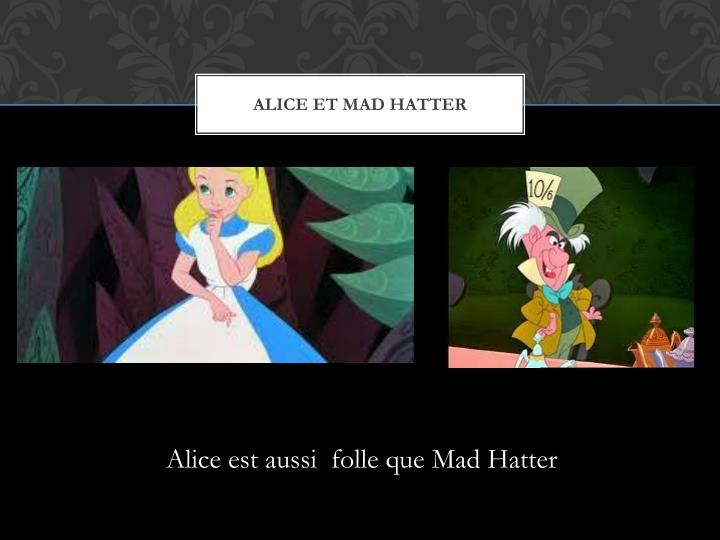 Alice et mad hatter