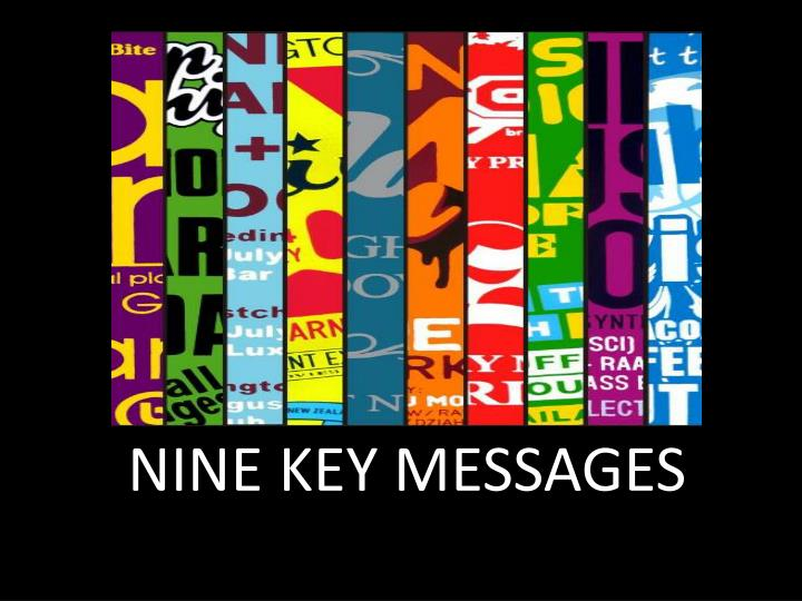 NINE KEY MESSAGES