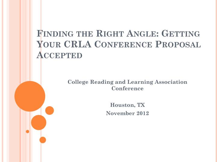 Finding the right angle getting your crla conference proposal accepted