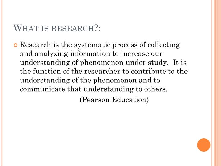 What is research?: