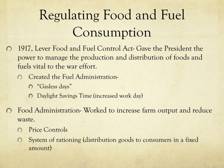 Regulating Food and Fuel Consumption