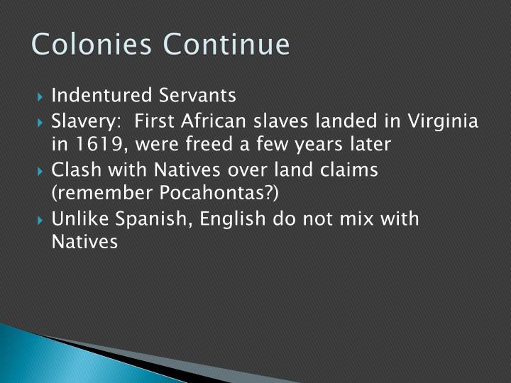 Colonies Continue