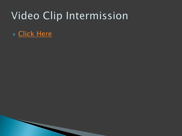 Video Clip Intermission