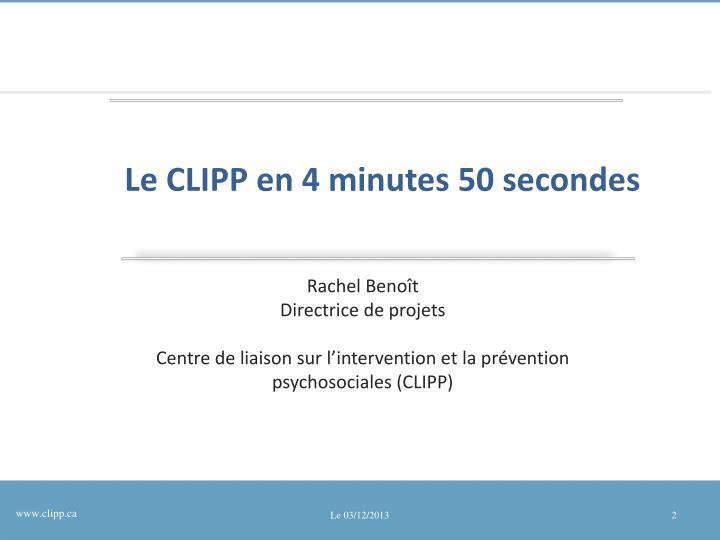 Le CLIPP en 4 minutes 50 secondes