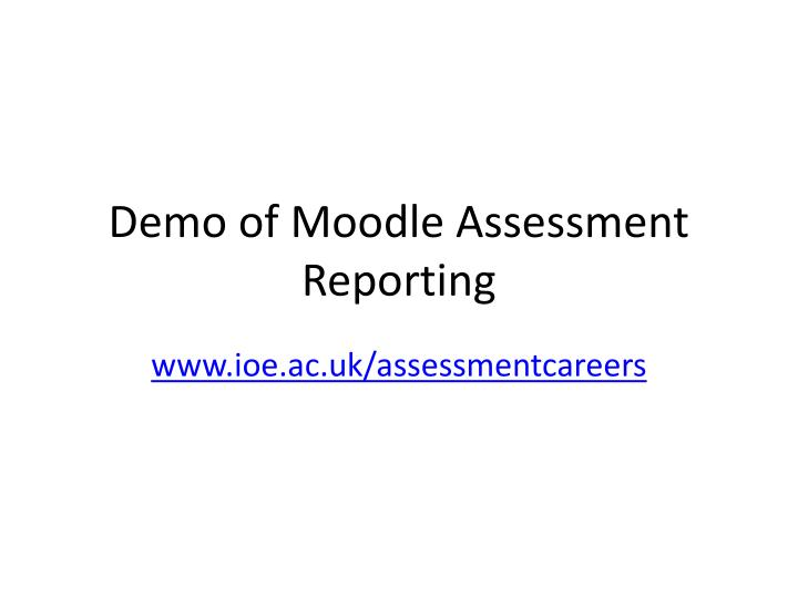 Demo of moodle assessment reporting