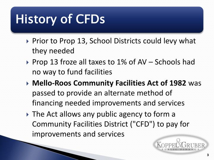 Prior to Prop 13, School Districts could levy what they needed