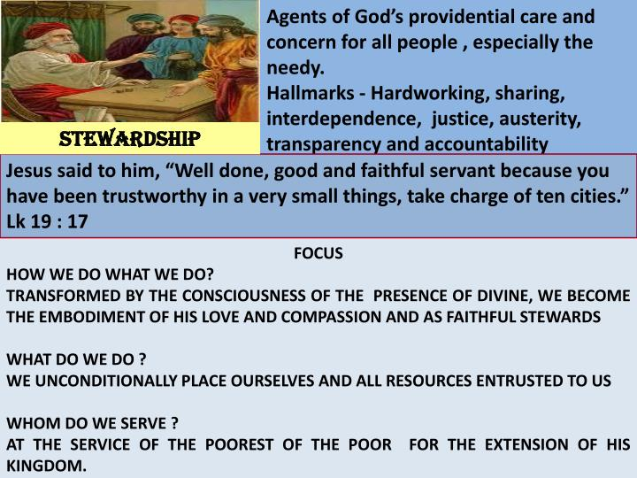 Agents of God's providential care and concern for all people , especially the needy.