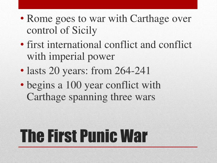 Rome goes to war with Carthage over control of Sicily