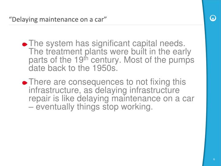 """Delaying maintenance on a car"""