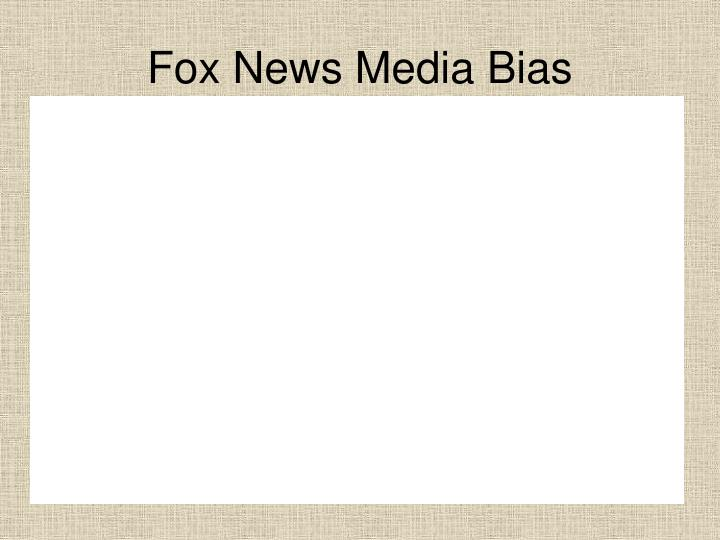 fox news bias essay Media bias project bias through selection and omission bias by source control this fox news article, titled: what's going on at the air force academy.