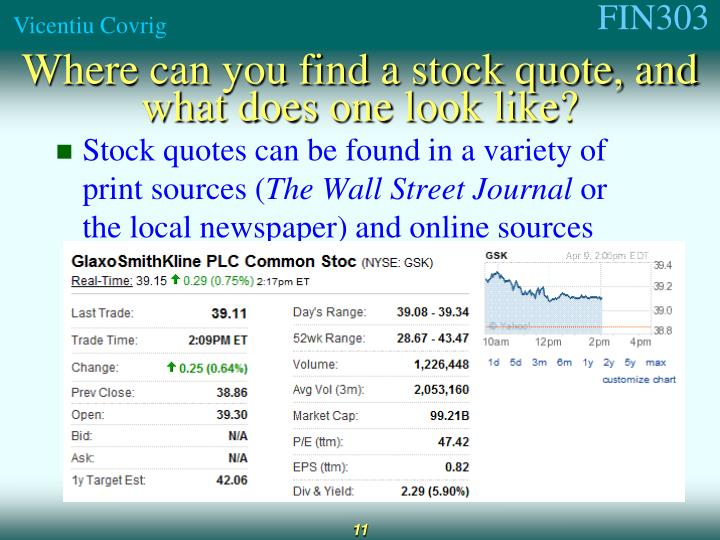 Stock quotes can be found in a variety of print sources (