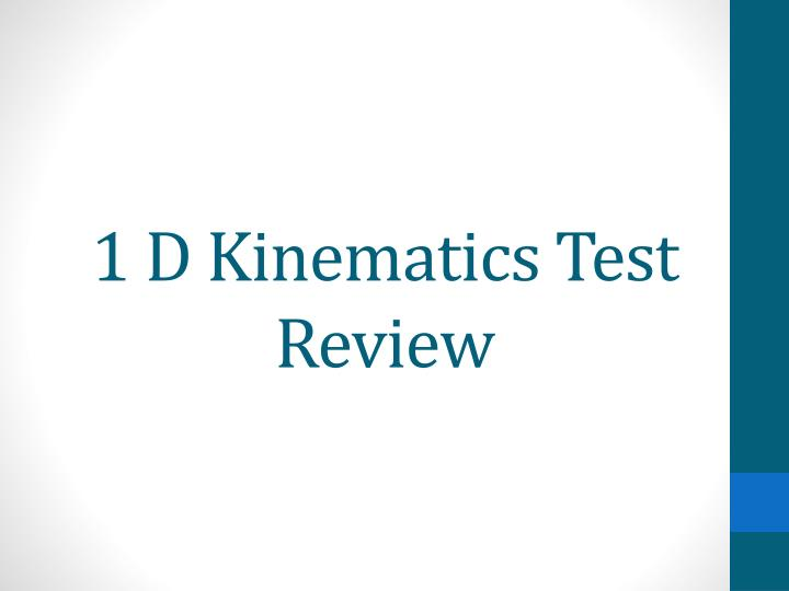 1 D Kinematics Test Review