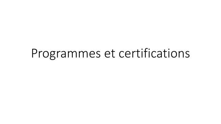 Programmes et certifications