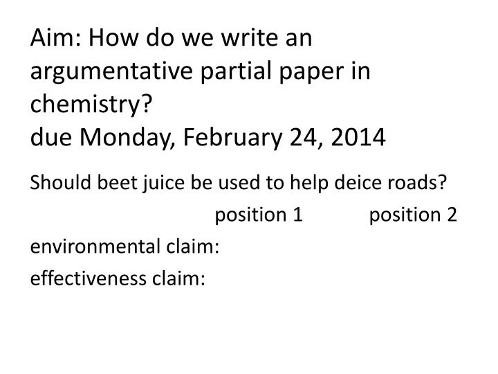 Aim: How do we write an argumentative partial paper in chemistry?