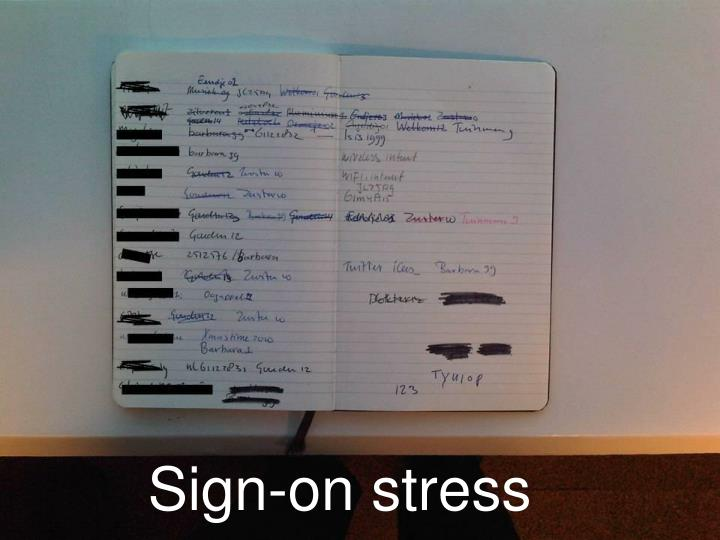 Sign-on stress