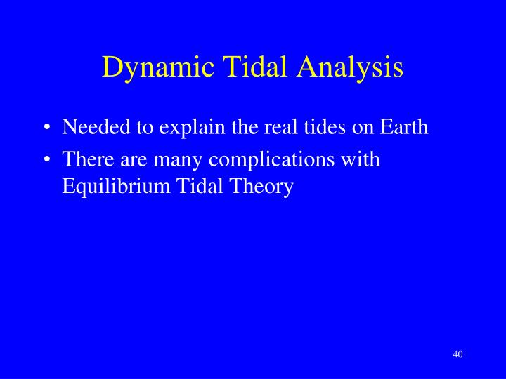 Dynamic Tidal Analysis