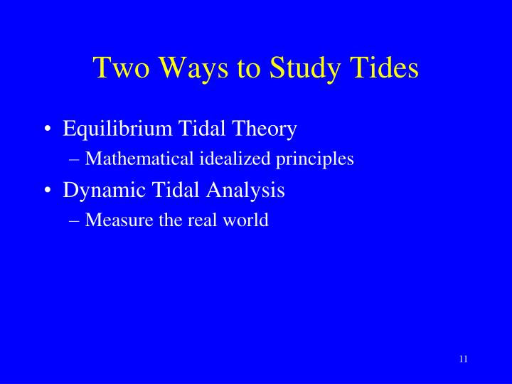 Two Ways to Study Tides