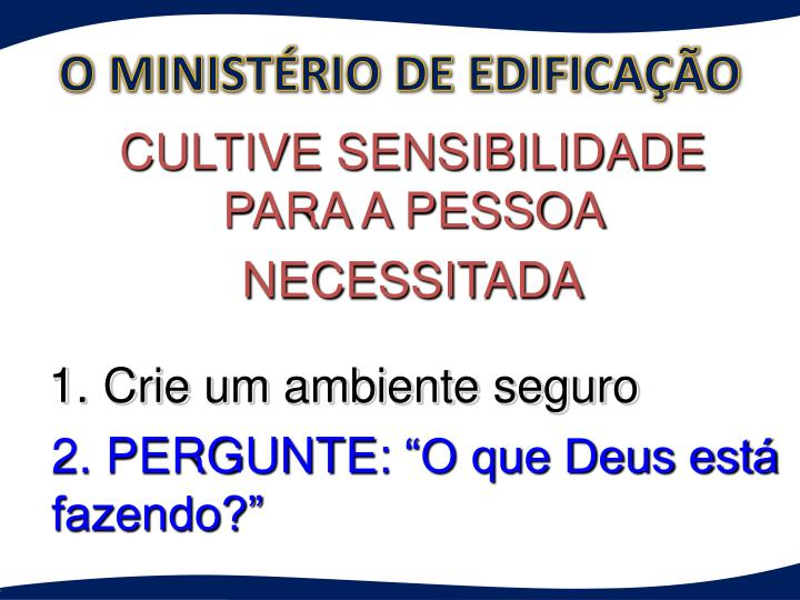 O MINISTÉRIO DE EDIFICAÇÃO