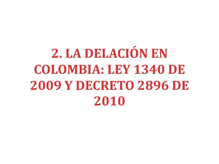 2. LA DELACIÓN EN COLOMBIA: LEY 1340 DE 2009 Y DECRETO 2896 DE 2010