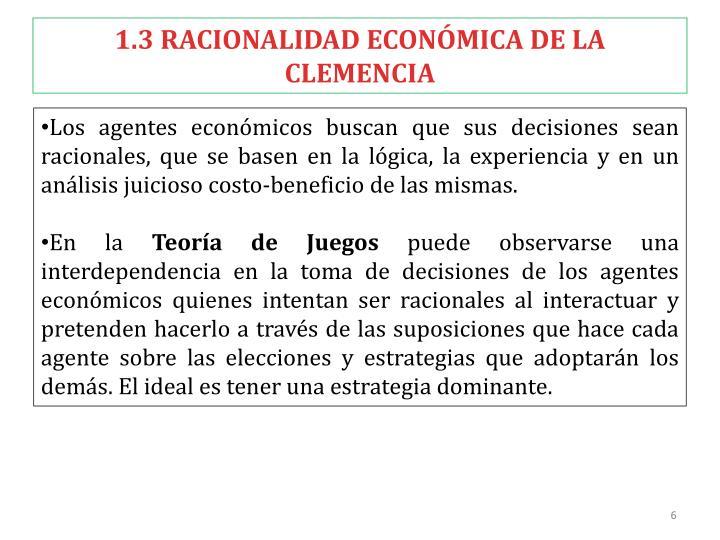 1.3 RACIONALIDAD ECONÓMICA DE LA CLEMENCIA
