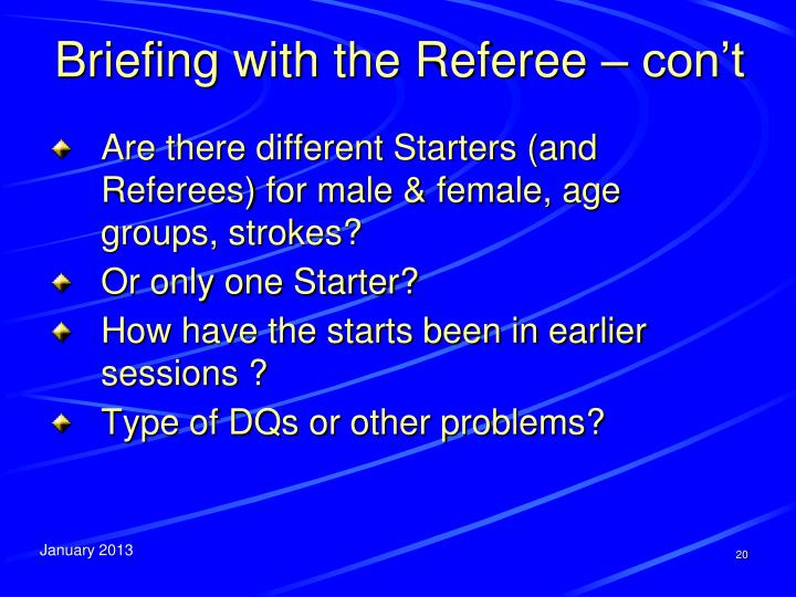 Briefing with the Referee – con't