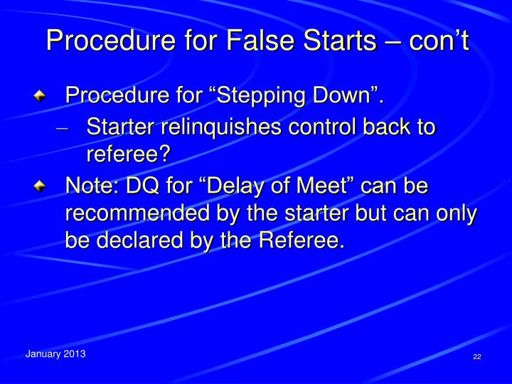 Procedure for False Starts – con't