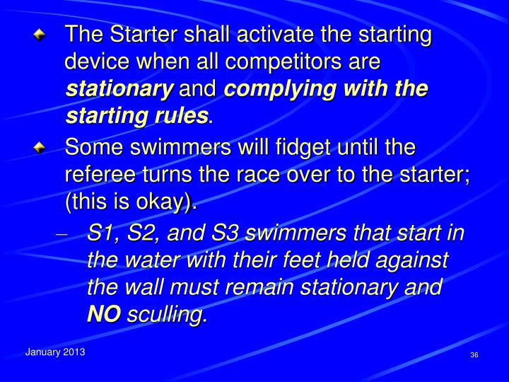 The Starter shall activate the starting device when all competitors are