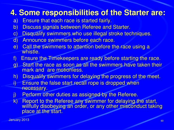 4. Some responsibilities of the Starter are:
