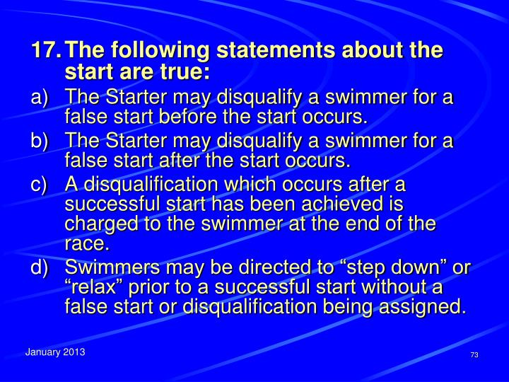 17.	The following statements about the start are true: