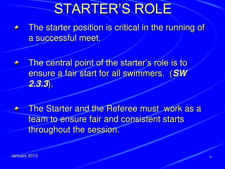 STARTER'S ROLE
