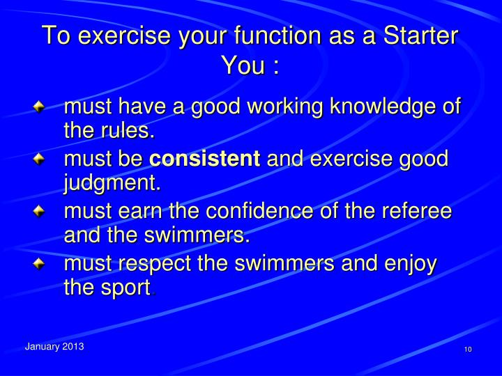To exercise your function as a