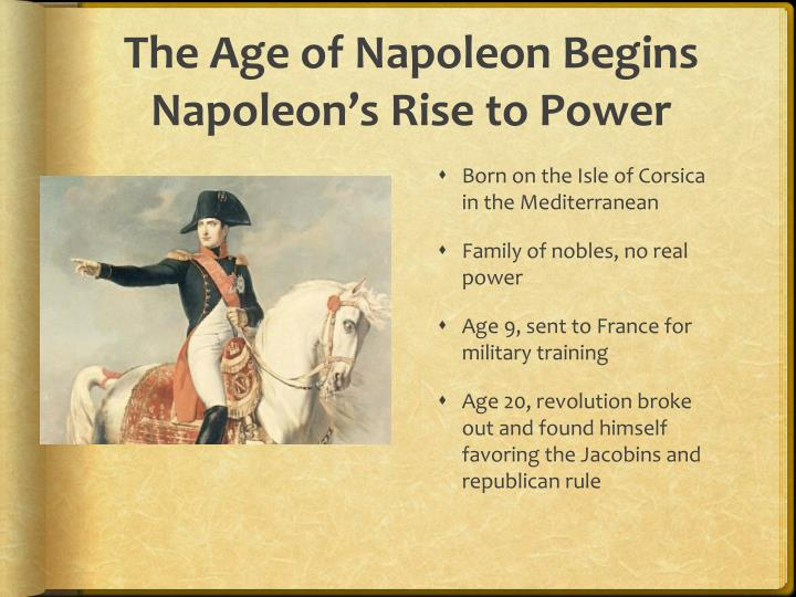 The age of napoleon begins napoleon s rise to power