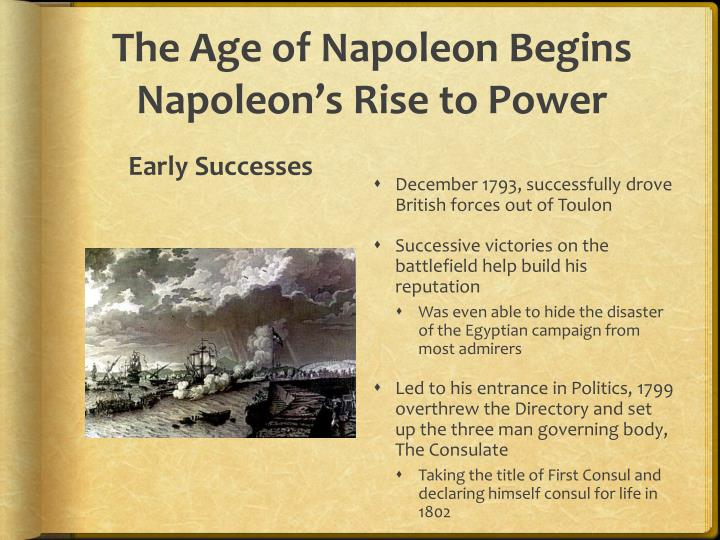 The age of napoleon begins napoleon s rise to power1
