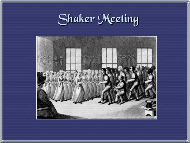 Shaker Meeting