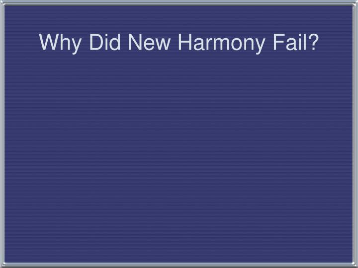 Why Did New Harmony Fail?