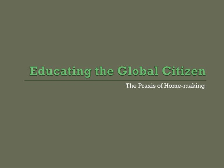 Educating the Global Citizen