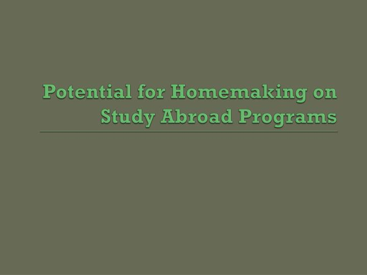 Potential for Homemaking on Study Abroad Programs