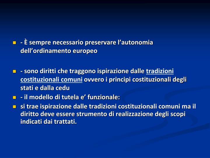 - È sempre necessario preservare l'autonomia dell'ordinamento europeo