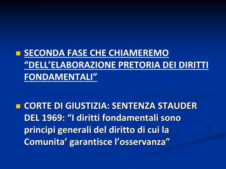 """SECONDA FASE CHE CHIAMEREMO """"DELL'ELABORAZIONE PRETORIA DEI DIRITTI FONDAMENTALI"""""""