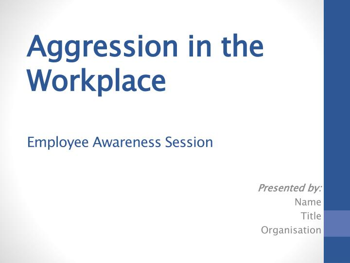 Aggression in the Workplace