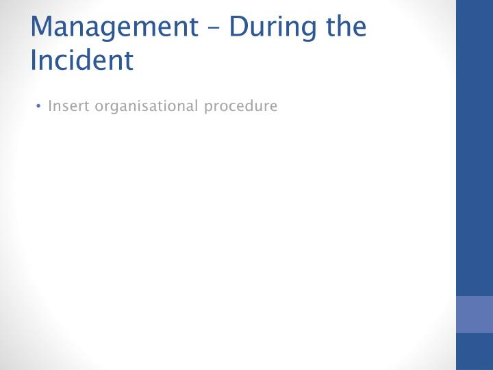 Management – During the Incident