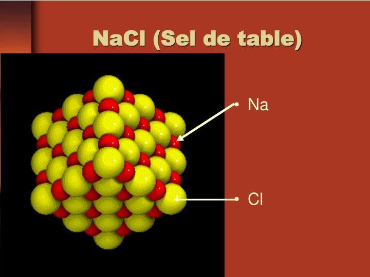 NaCl (Sel de table)