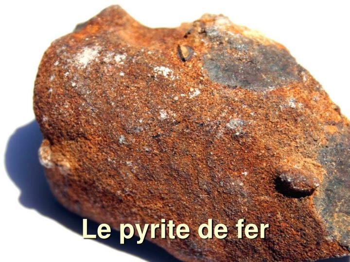 Le pyrite de fer