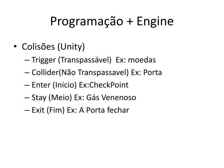 Programação + Engine