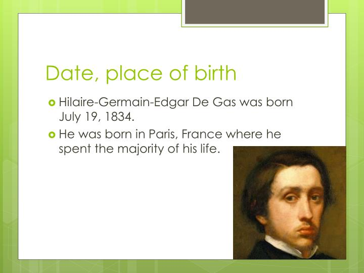 Date, place of birth