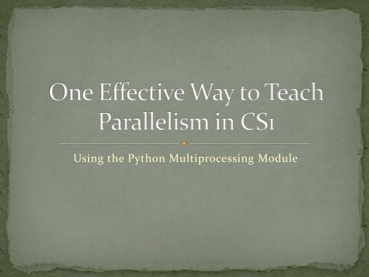 One Effective Way to Teach Parallelism in CS1