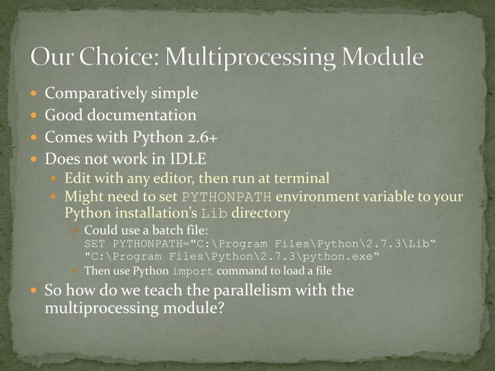Our Choice: Multiprocessing Module
