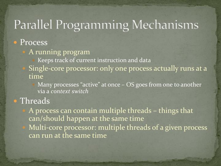 Parallel Programming Mechanisms