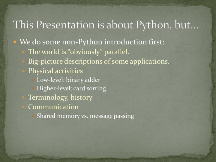 This Presentation is about Python, but…